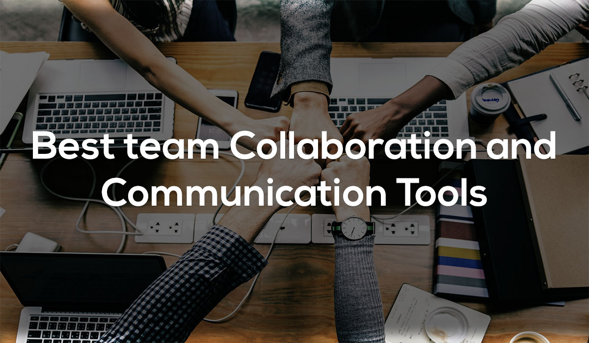 Best team Collaboration and Communication Tools