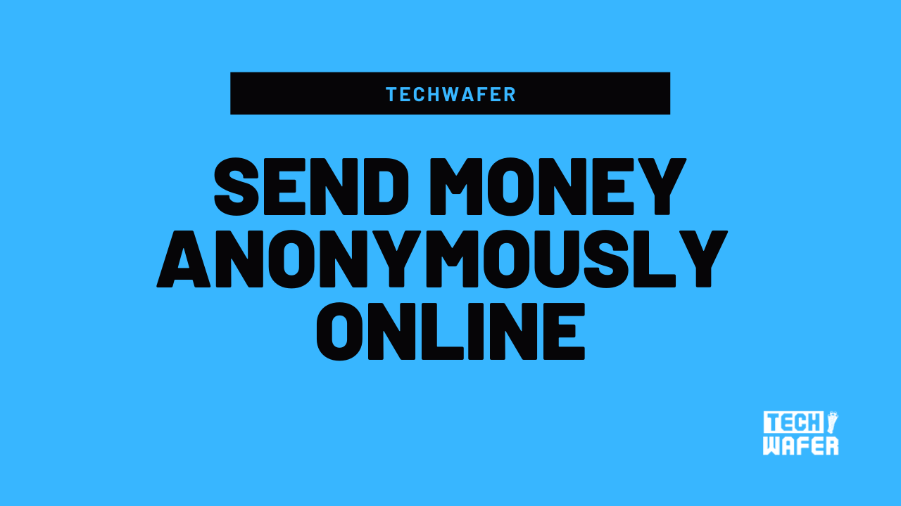 send money anonymously online - How to Send Money Anonymously Online? | 3 Ways Explained