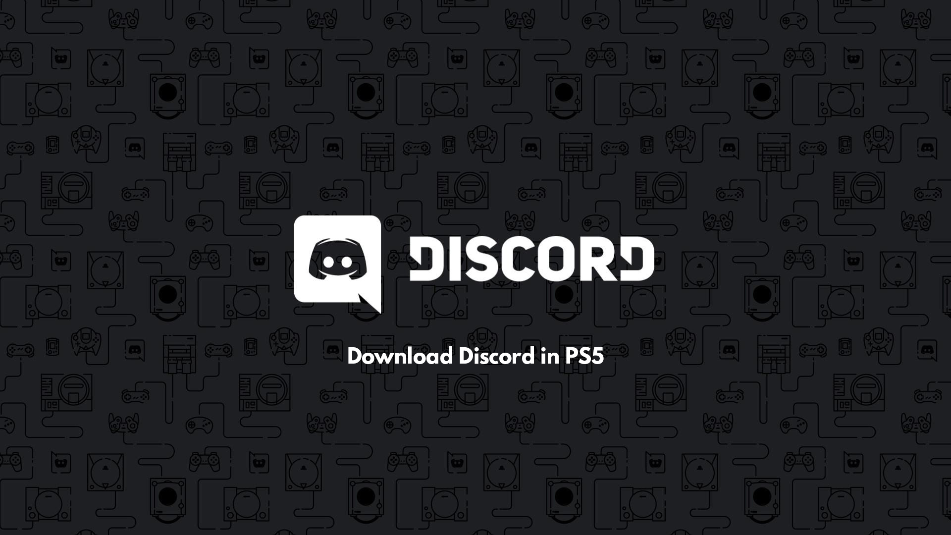 Download Discord in PS5 - How to Download Discord on PS5 - Installation Guide