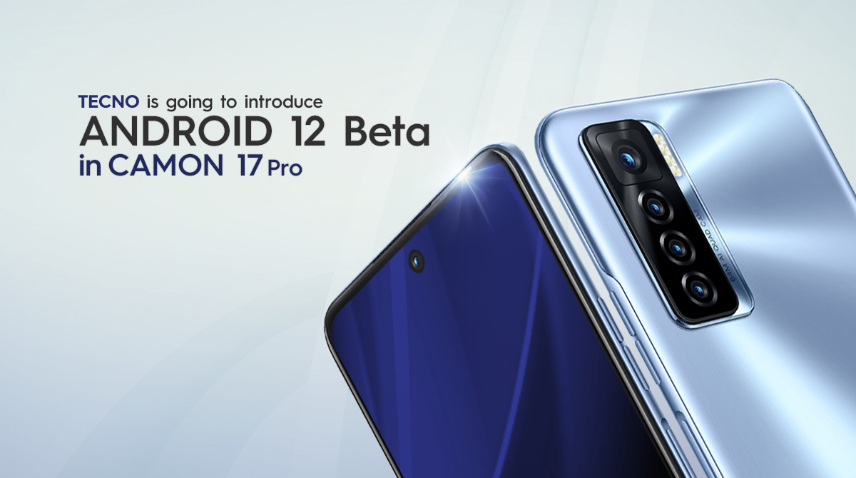 Art Work 4 - TECNO to introduce Android 12 Beta Program in the latest CAMON 17 Pro
